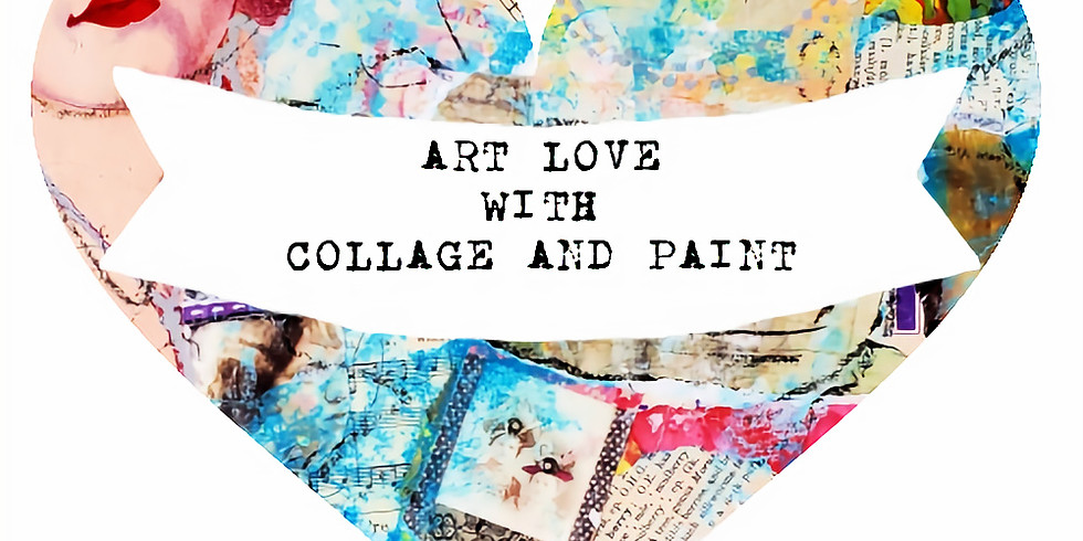 ART LOVE with COLLAGE and PAINT