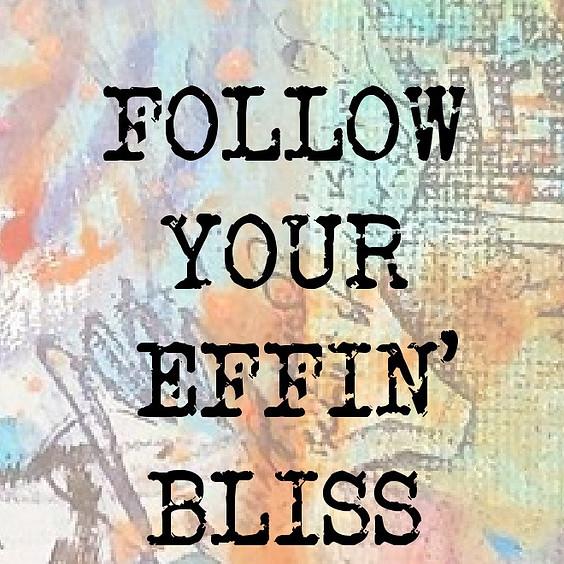 Follow Your Effin' Bliss Art Journaling
