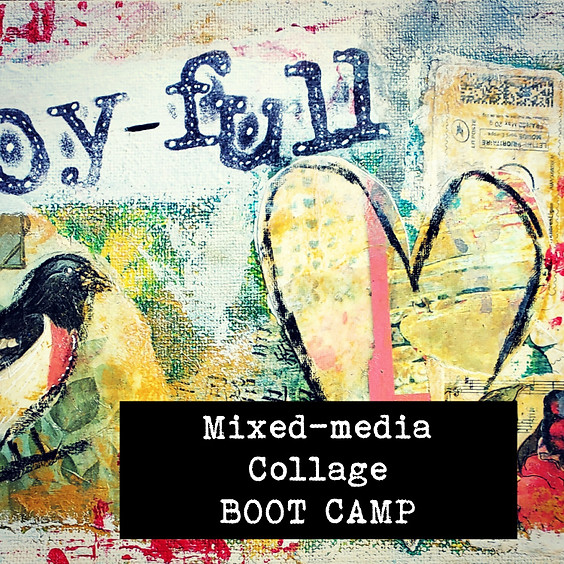 Mixed-media Collage  Boot Camp