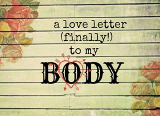 A Love Letter (finally!) to My Body
