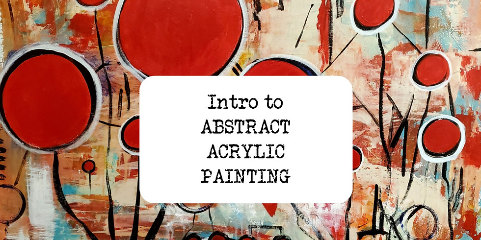 Intro to Abstract Acrylic Painting