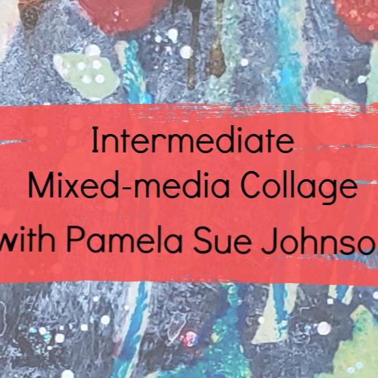 Intermediate Mixed-media Collage Techniques