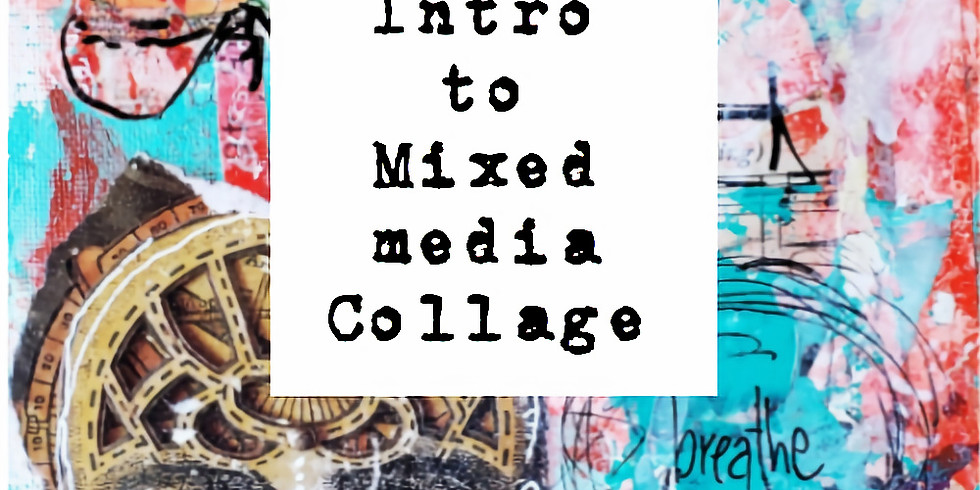 Intro to Mixed-media Collage (1)