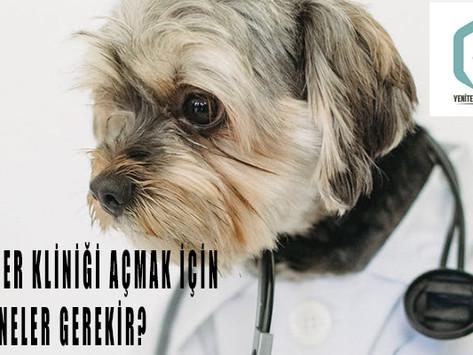 Veteriner Kliniği Açmak İçin Neler Gerekir?