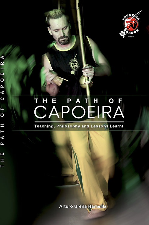 The Path of Capoeira Teaching, Philosophy and Lessons Learnt