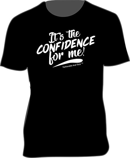 IT'S THE CONFIDENCE FOR ME!