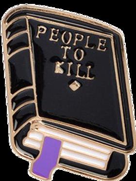 People To Kill Book Pin
