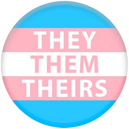 They Them Theirs Badge