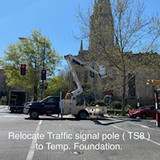 Relocate Traffic signal pole (TS8) to Temp. Foundation.