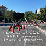 MOT with arrow panel set for 16th St. Rt. Lane Closure for SW corner 16th & Harvard work.