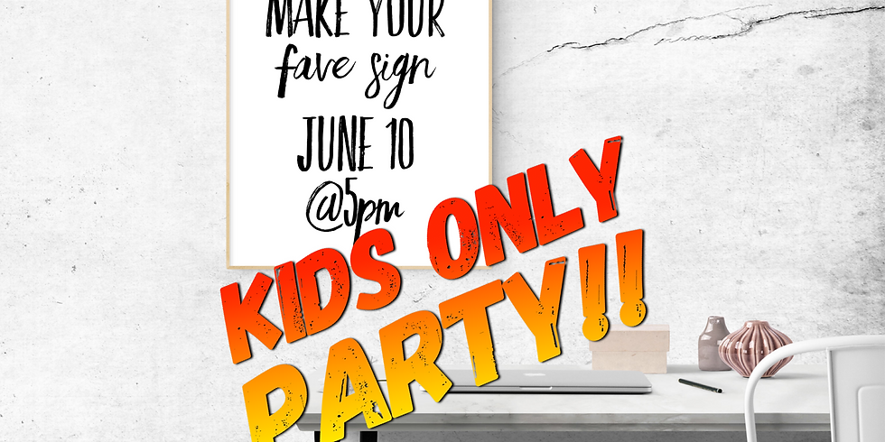 Kids Only Make Your Fave Sign Party (1)