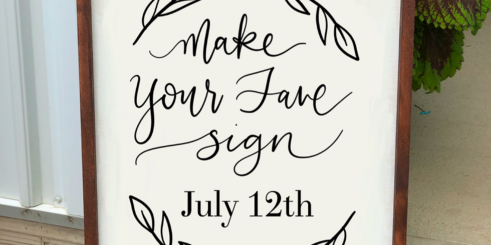 Make Your Fave Sign July 12th