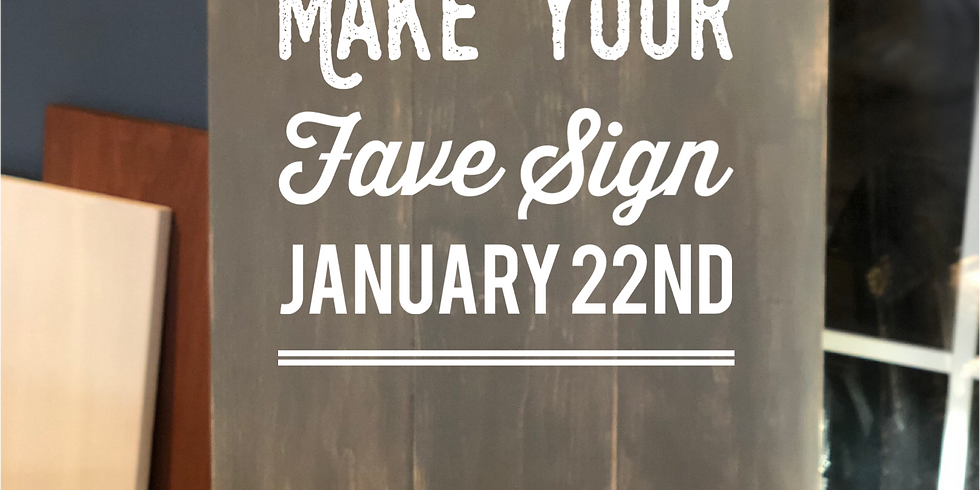 Make Your Fave Sign January 22nd