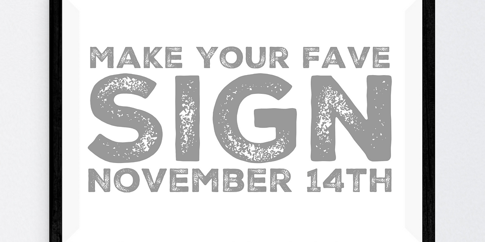 Make Your Fave Sign November 14th