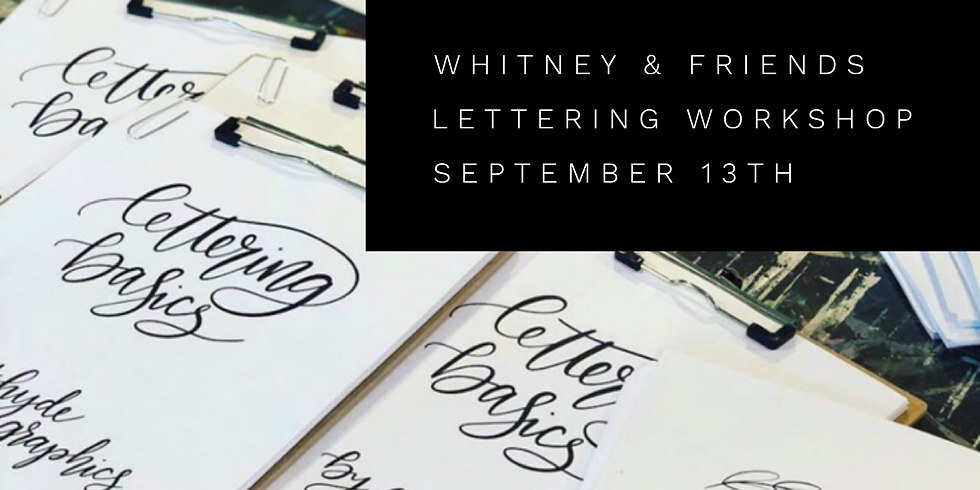 Whitney and Friends Lettering Workshop