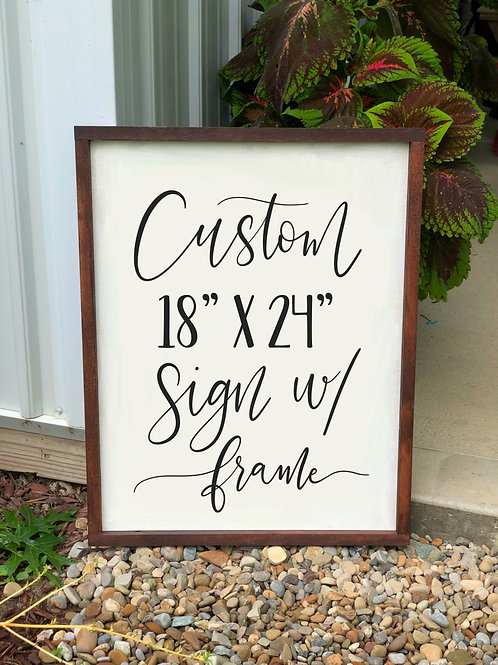 Custom Order 18x24 Sign with Frame