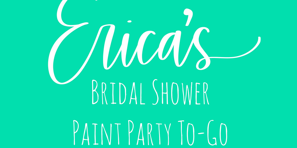 Erica's Bridal Shower Paint Party To Go