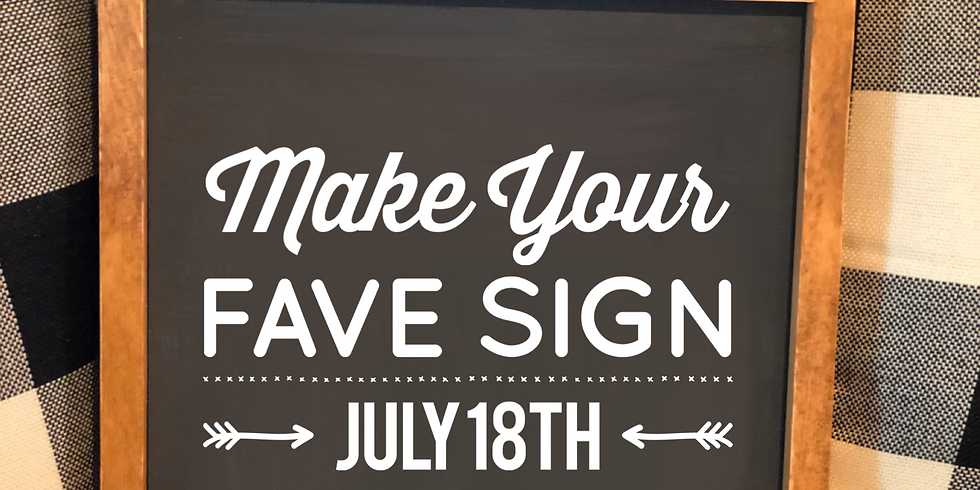 Make Your Fave Sign July 18th