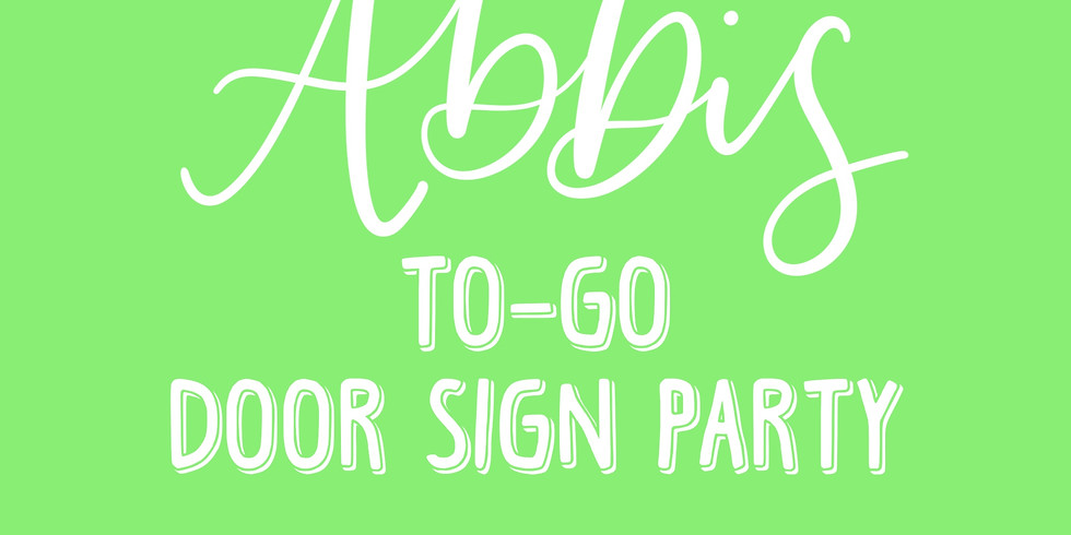 Abbi's To Go Sign Party