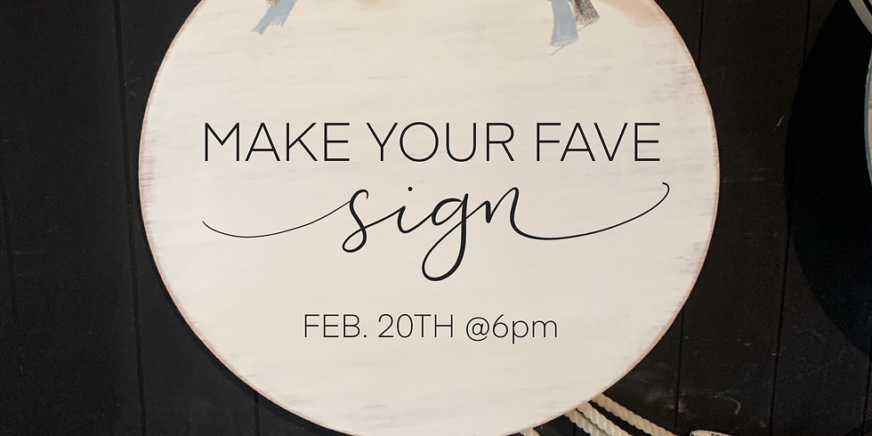 Make Your Fave Sign February 20th