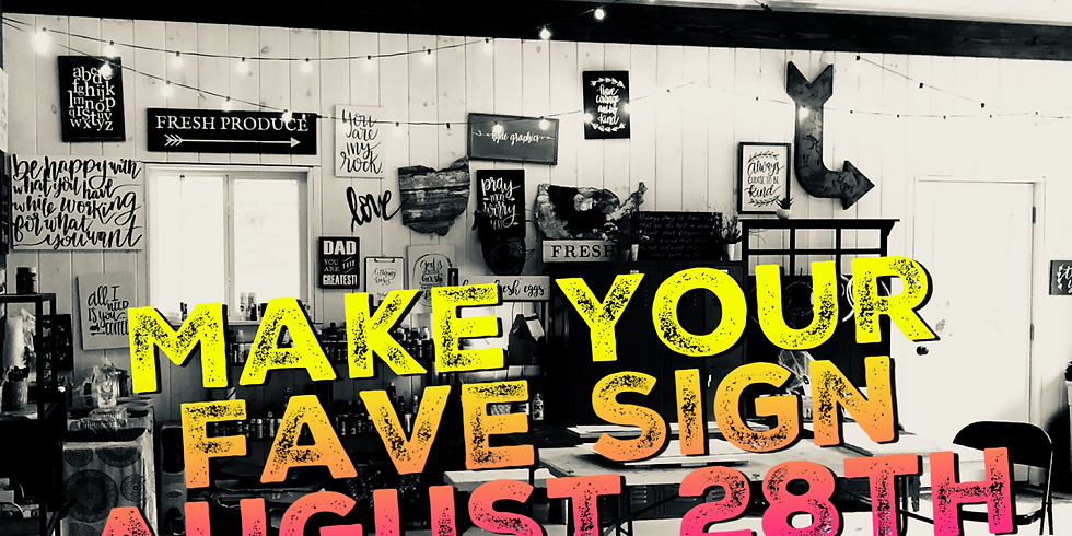 Make Your Fave Sign August 28th