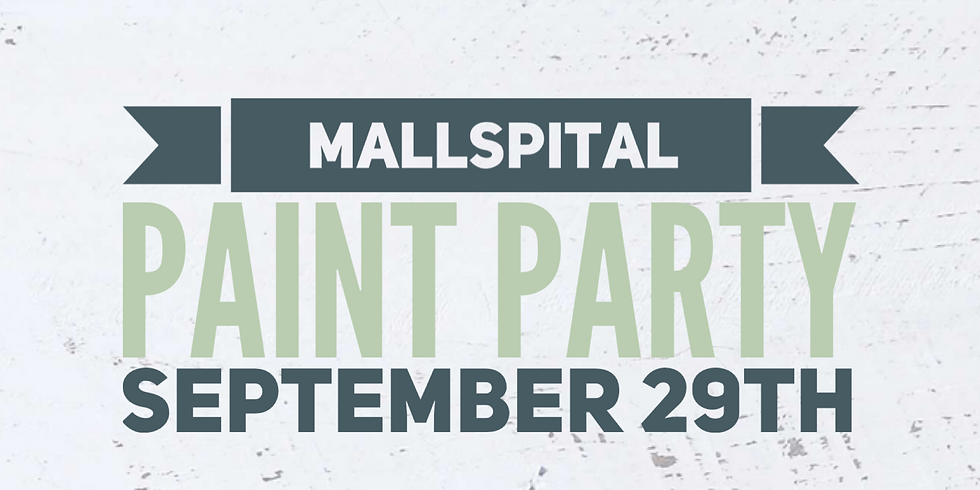 The Mallspital Paint Party September 29th