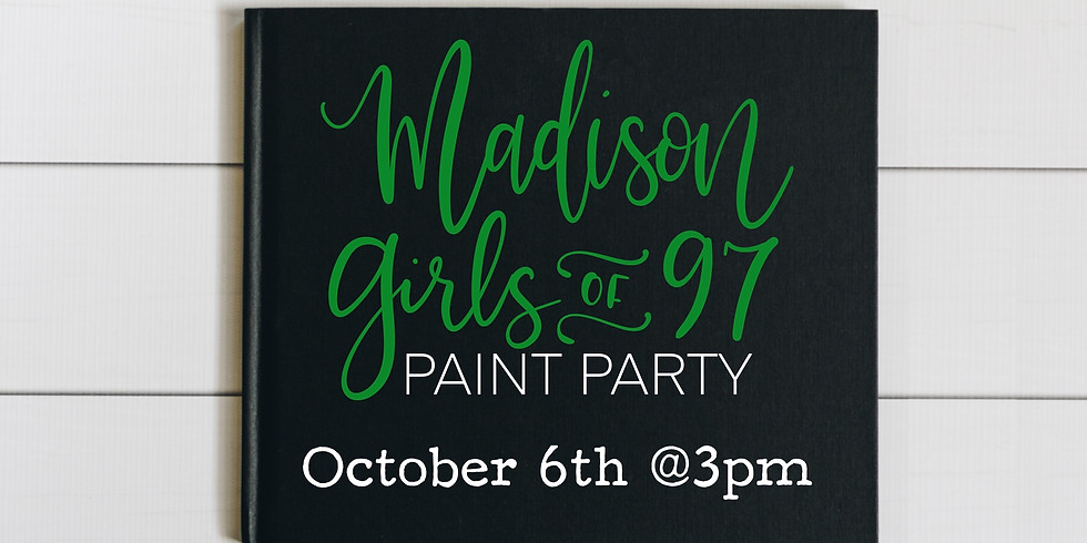 Madison Girls of 97 Paint Party
