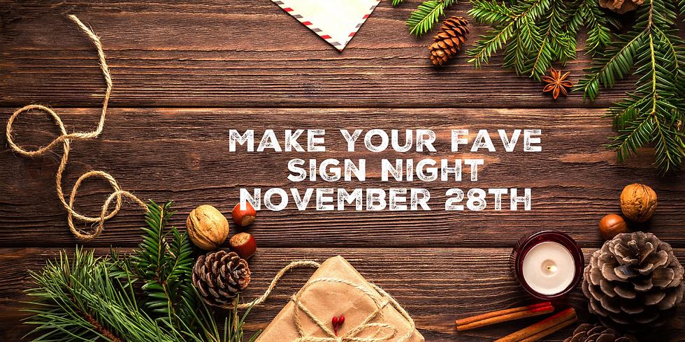 Make Your Fave Sign November 28th