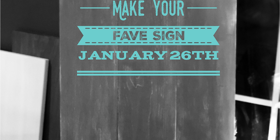 Make Your Fave Sign January 26th