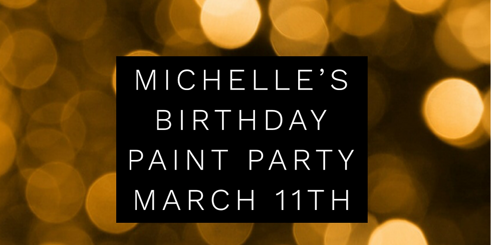 Michelle's Birthday Paint Party