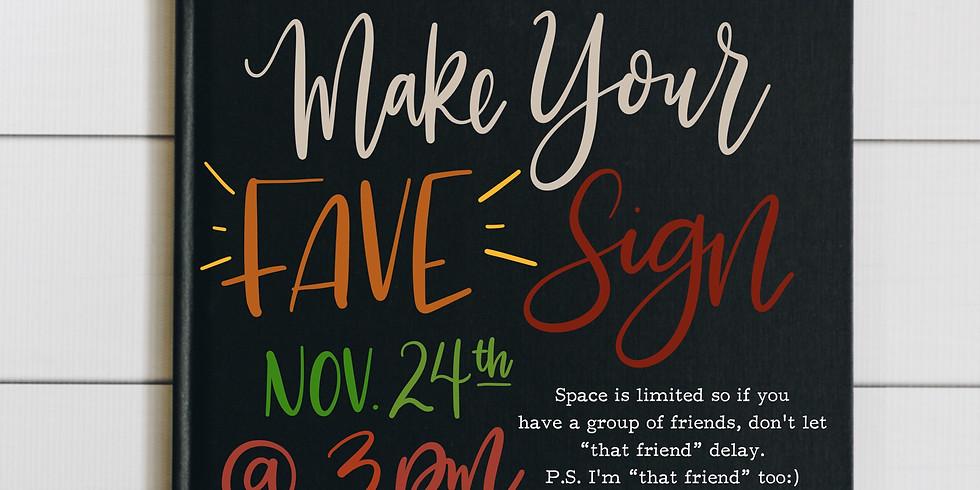 Make Your Fave Sign November 24th