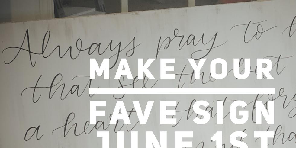Make Your Fave Sign June 1st