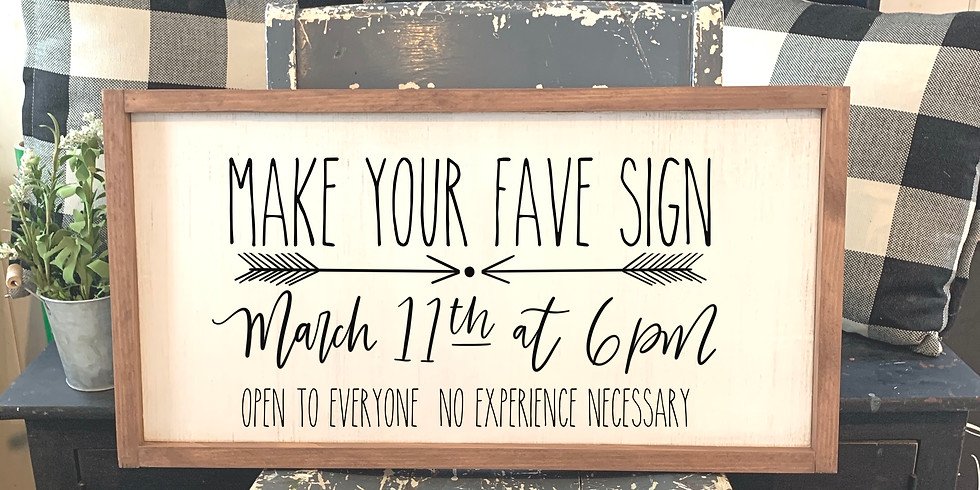 Make Your Fave Sign March 11th