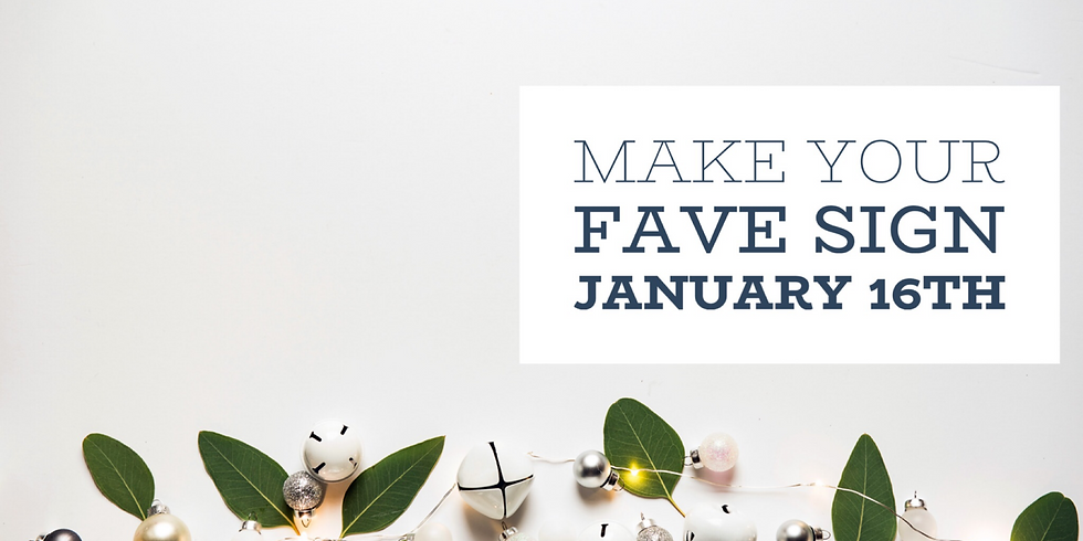 Make Your Fave Sign January 16th