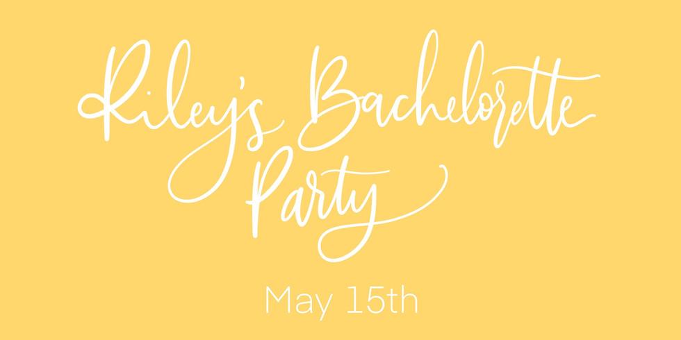 Riley's Bachelorette Party