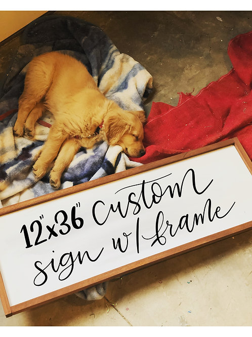 Custom Order 12x36 Wood Sign with Frame