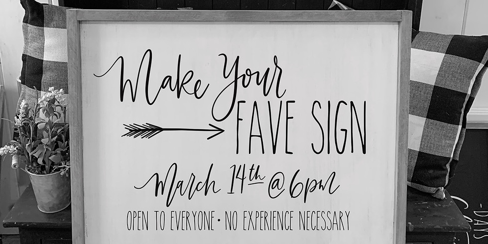 Make Your Fave Sign March 14th