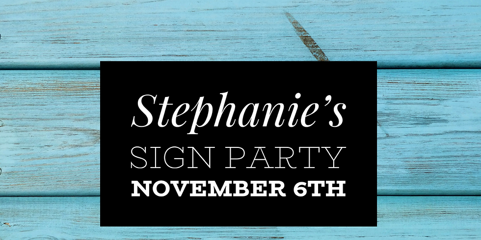 Stephanie's Sign Party