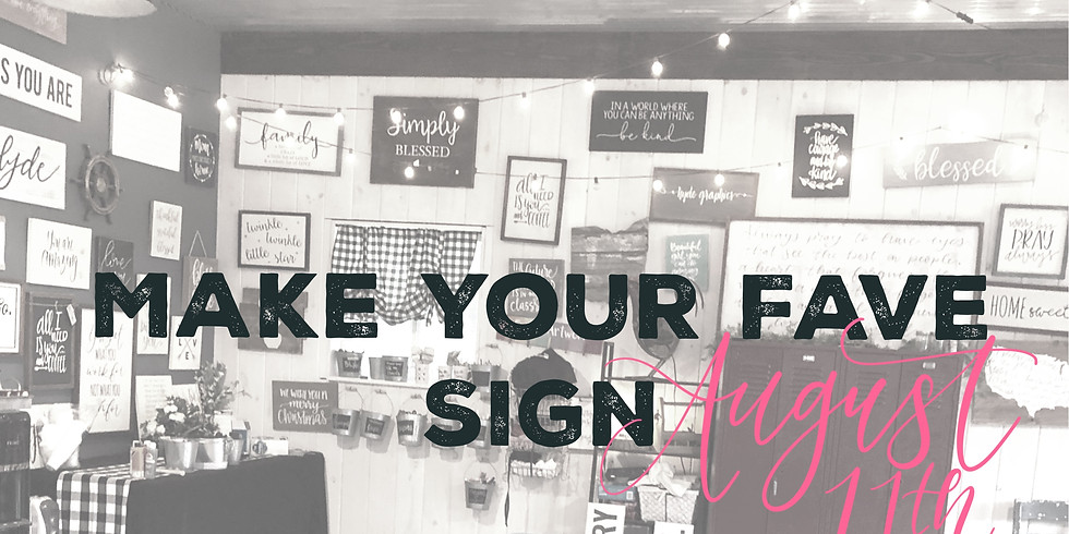 Make Your Fave Sign August 11th