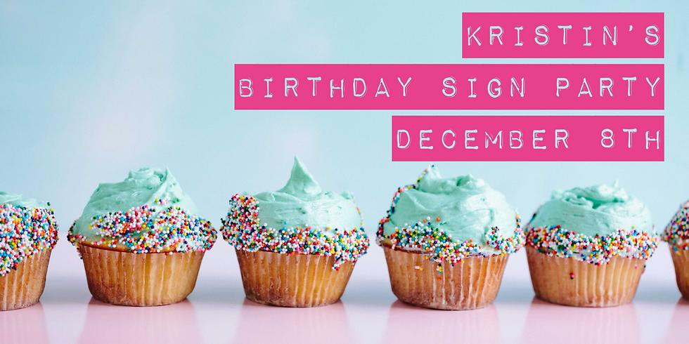 Kristin's Birthday Sign Party