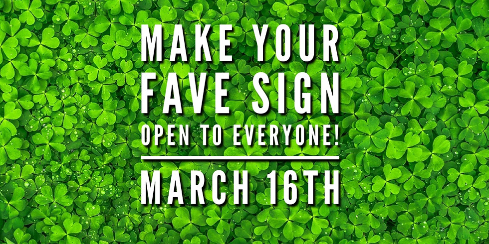 Make Your Fave Sign March 16th