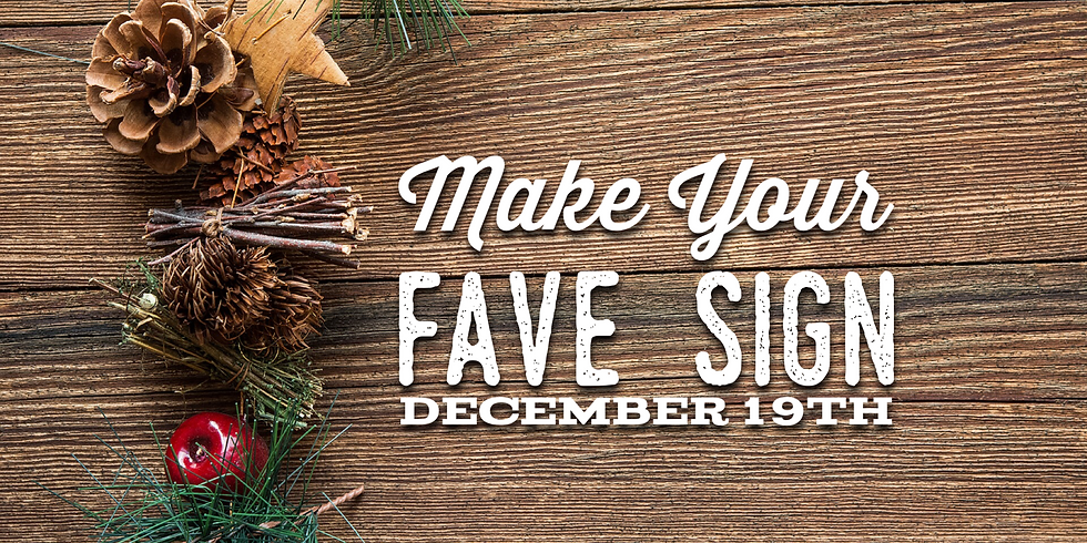 Make Your Fave Sign December 19th