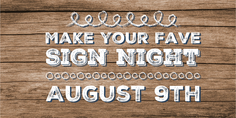 Make Your Fave Sign Night August 9th