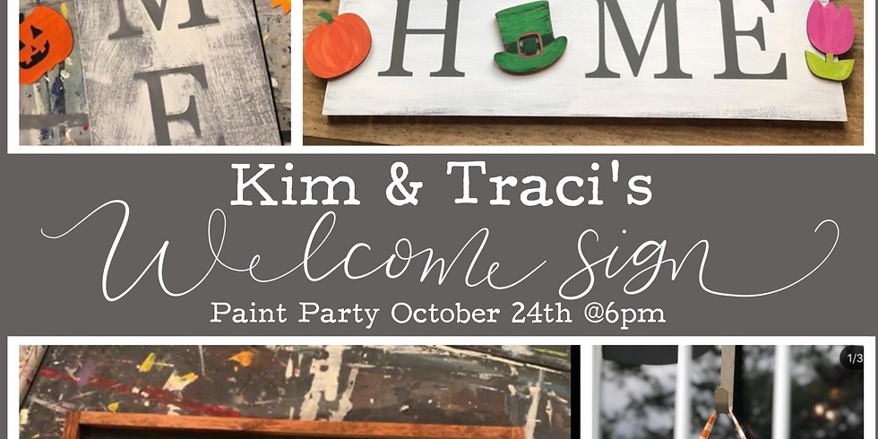 Kim & Traci's Welcome Sign Party