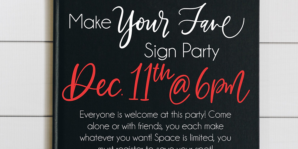 Make Your Fave Sign December 11th