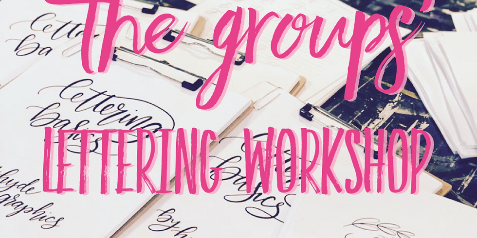 """""""The Group"""" Private Lettering Workshop"""