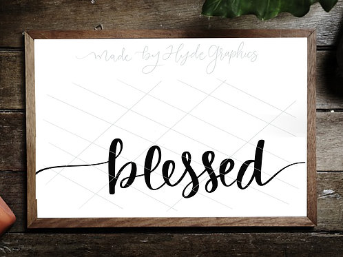 Blessed digital file Always Stay Humble and Kind digital file