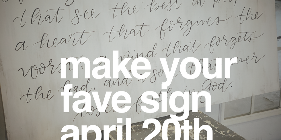 Make Your Fave Sign April 20th