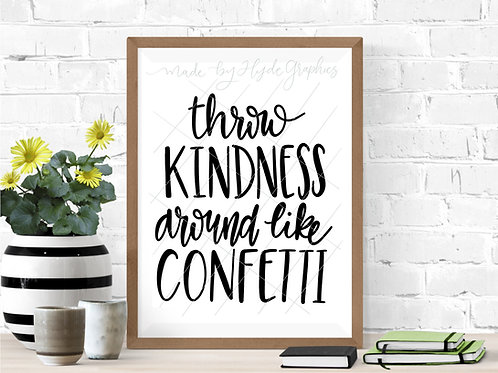 Throw Kindness Around Like Confetti digital file