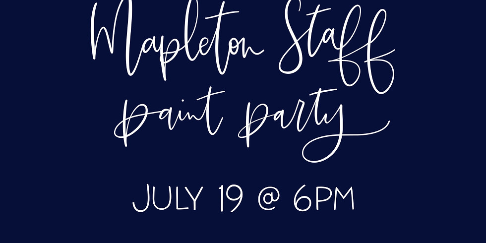 Mapleton Staff Paint Party